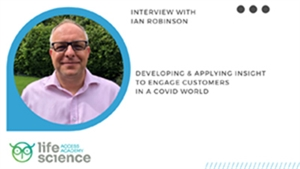 Developing & Applying Insight to Engage Customers in a COVID-19 World - Interview with Ian Robinson